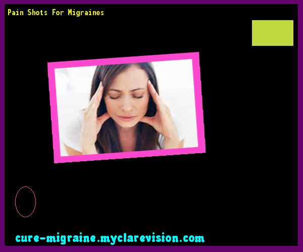 Pain Shots For Migraines 185217 - Cure Migraine