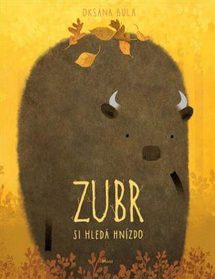 Oksana Bula - Zubr si hledá hnízdo (Host)