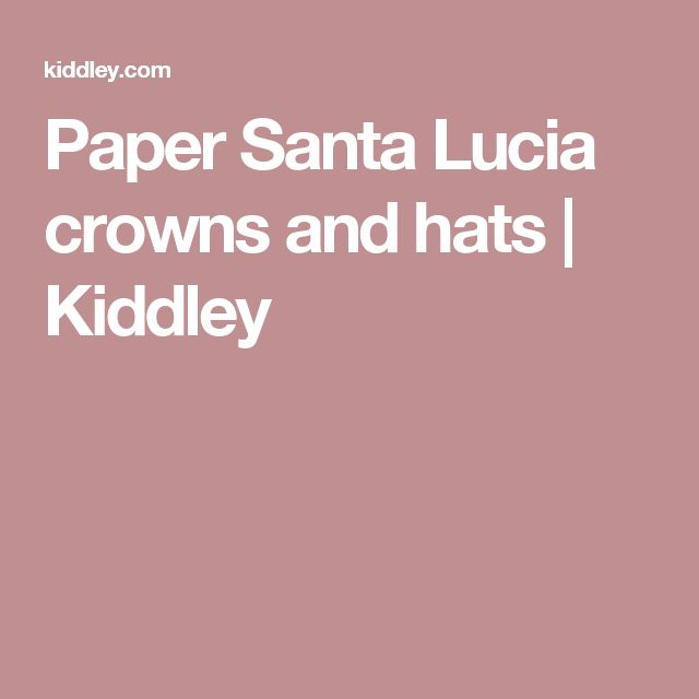 Paper Santa Lucia crowns and hats | Kiddley