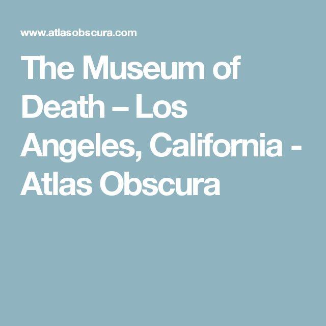 The Museum of Death – Los Angeles, California - Atlas Obscura