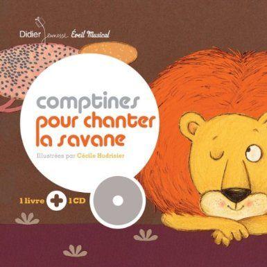 Comptines pour chanter la savane: Amazon.fr: Cécile Hudrisier: Livres