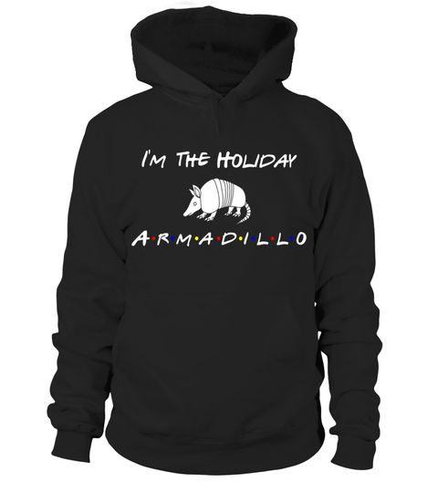 """# I'm the Holiday Armadillo Funny Shirt .  Special Offer, not available in shops      Comes in a variety of styles and colours      Buy yours now before it is too late!      Secured payment via Visa / Mastercard / Amex / PayPal      How to place an order            Choose the model from the drop-down menu      Click on """"Buy it now""""      Choose the size and the quantity      Add your delivery address and bank details      And that's it!      Tags: This tee is the perfect Christmas gift for…"""
