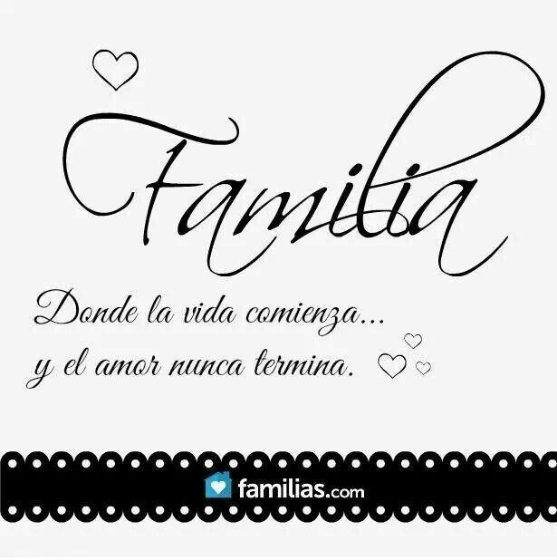 Familia, donde la vida comienza... y el amor nunca termina. ♡