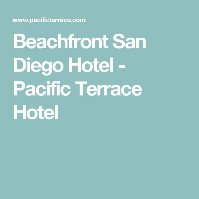 Beachfront San Diego Hotel - Pacific Terrace Hotel