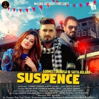 Suspence Is The Single Track By Singer Gurmeet Dhindsa-Satta Aulakh.Lyrics Of This Song Has Been Penned By Gurmeet Dhindsa,Satta Aulakh & Music Of This Song Has Been Given By Groove Master.