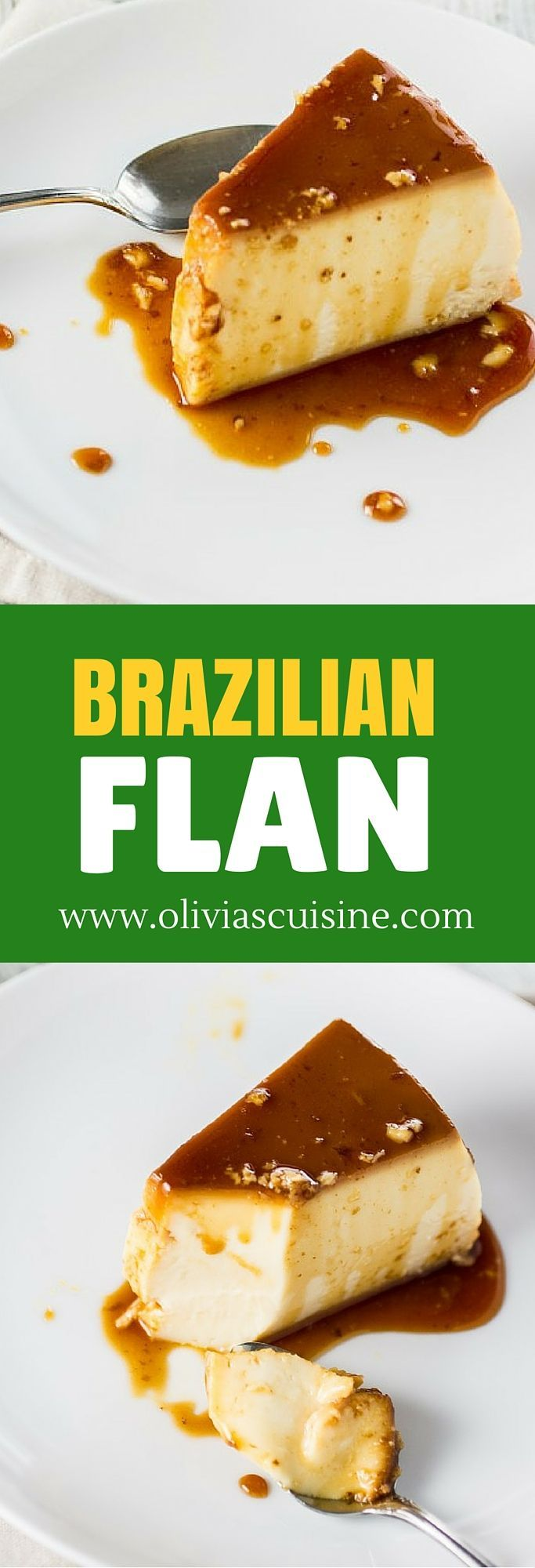 Brazilian Flan | http://www.oliviascuisine.com | If you've ever tried Brazilian Flan, you know what the fuss is all about. Delicious and creamy, it makes the most perfect dessert ever!