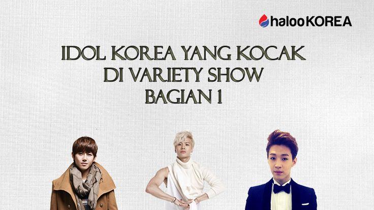 Idol Korea yang Kocak di Variety Show Bagian 1