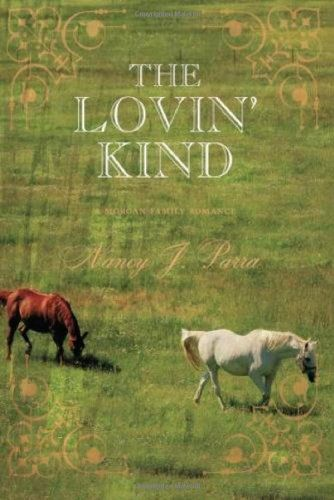 The Lovin' Kind (Morgan Brothers) by Nancy J. Parra. Used Book in Good Condition.