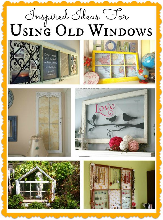 Inspired Ways To Use Old Windows Crafty- afty Pinterest Old
