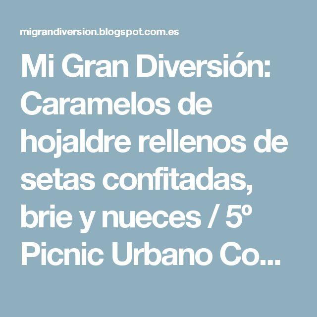 Mi Gran Diversión: Caramelos de hojaldre rellenos de setas confitadas, brie y nueces / 5º Picnic Urbano Cookiteca