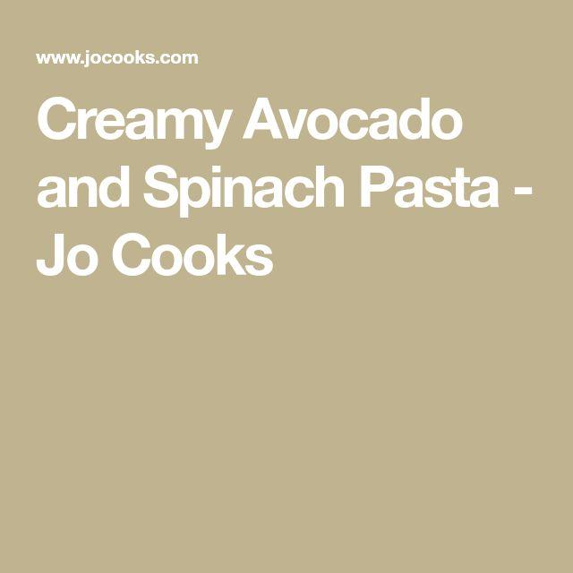 Creamy Avocado and Spinach Pasta - Jo Cooks