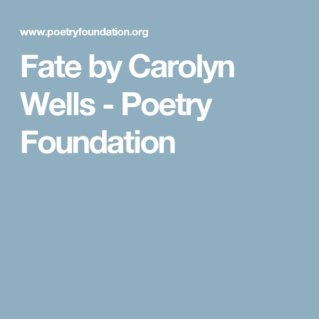 Fate by Carolyn Wells - Poetry Foundation