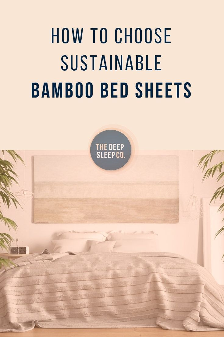 How To Choose Sustainable Bamboo Bed Sheets Bed Sheets Diy Bed