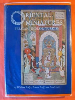 Oriental miniatures : Persian, Indian, Turkish / Edited, with introductions and notes by William Lillys, Robert Reiff [and] Emel Esin.-- 1st ed.-- Rutland [etc.] : Charles E. Tuttle, 1965 en http://absysnet.bbtk.ull.es/cgi-bin/abnetopac?TITN=308666