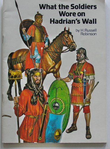 What the Soldiers Wore on Hadrian's Wall by Henry Russell Robinson. For my review, see http://janevblanchard.com/books-i-reviewed/nonfiction-2/history/hadrians-wall-days-romans/