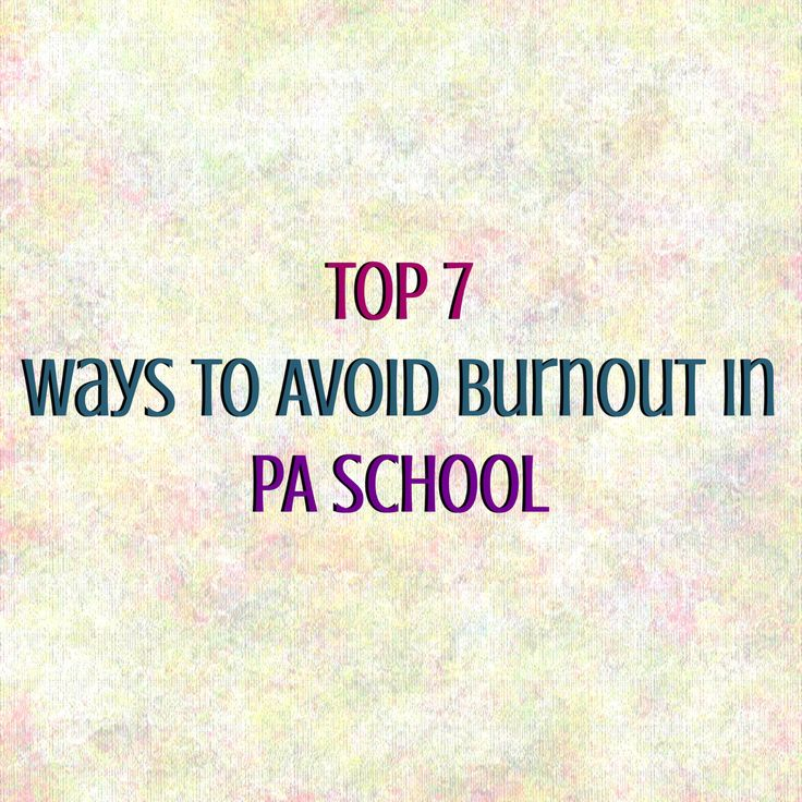 || PA School can be taxing. Here are the top 7 ways to avoid burnout || #paschool #pastudent #physicianassistant #education #howto
