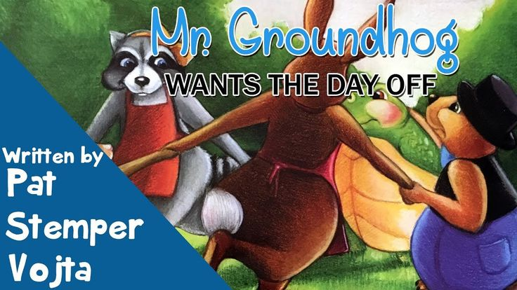 Mr. Groundhog Wants the Day Off by Pat Stemper Vojta - Children's Book - YouTube