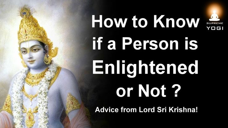understanding what an enlightened person is and how one becomes enlightened No one that i know, even the most enlightened people i've ever met i also don't like to be put on the spot, confronted with my moral misgivings i do have moral flaws, to be sure.