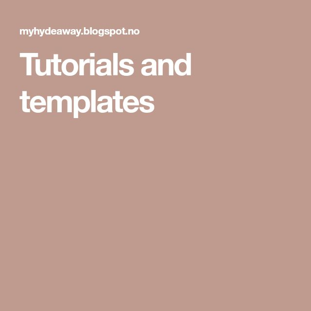 Tutorials and templates