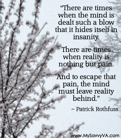 """""""There are times when the mind is dealt such a blow..."""" – Patrick Rothfuss"""