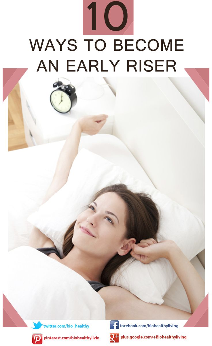 "become an early riser Women who describe themselves as ""early risers"" are less likely to  the study  found that those who woke up later were more likely to be."