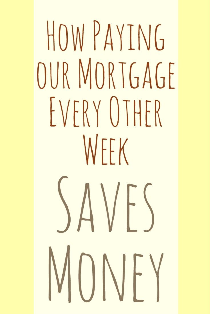 How Paying Our Mortgage Every Other Week Saves Money.