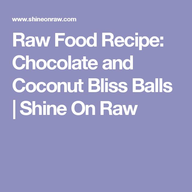 Raw Food Recipe: Chocolate and Coconut Bliss Balls | Shine On Raw