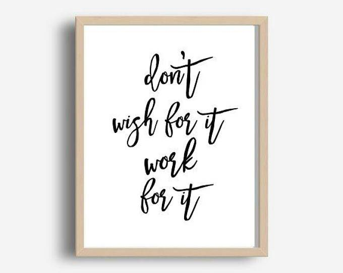 Don't Wish for It Work for It, Printable Art, Office Prints, Inspirational Print, Motivational Poster, Office Decor, Wall Decor