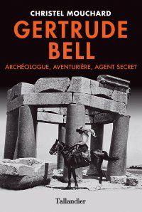 couverture du livre : Gertrude Bell.  Archéologue, aventurière, agent secret