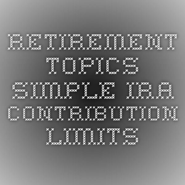 Simple IRA limits 2014 - 2015 look at limits with multiple employers