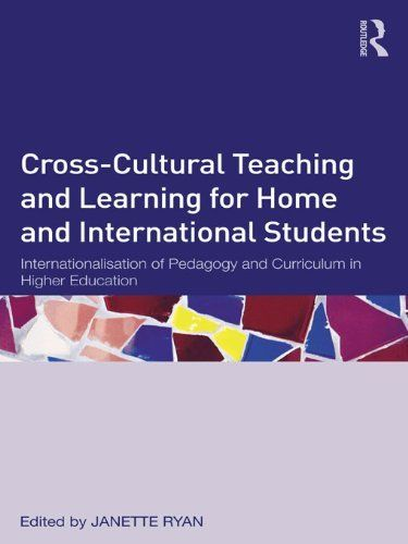 Cross cultural teaching and learning for home and international students: Internationalisation, Pedagogy and Curriculum in Higher Education by Janette Ryan. $33.03. Author: Janette Ryan. Publisher: Routledge (October 12, 2012). 312 pages