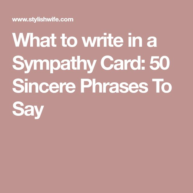 what to write in sympathy cards There are many different reasons why you should send a funeral thank you message but we have you  what to write in a funeral thank you card   sympathy card.