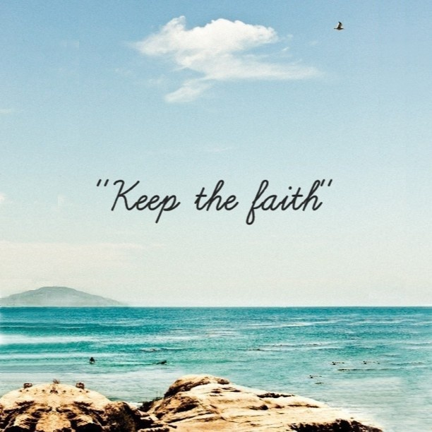 Keep The Faith Quotes Bible Daily Inspiration Quotes