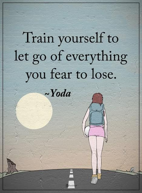 Train yourself to let go of everything you fear to lose. - Yoda  #powerofpositivity #positivewords  #positivethinking #inspirationalquote #motivationalquotes #quotes #life #love #fear