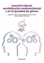 INSERCIÓN LABORALn  SENSIBILIZACIÓN MEDIOAMBIENTAL Y EN LA IGUALDAD DE GENERO Autor: RODRIGUEZ Editorial: PARANINFO Año: 2012