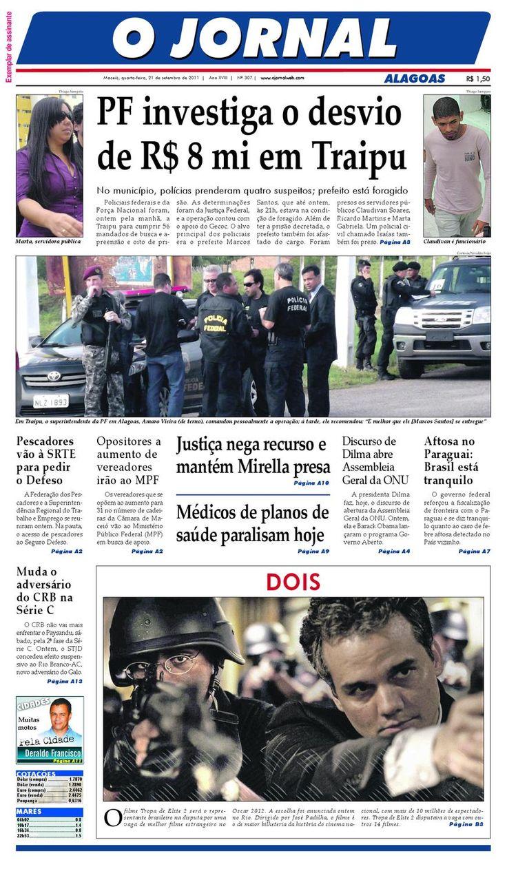 R$ 1,50 Muitas motos Policiais federais e da Força Nacional foram, ontem pela manhã, a Traipu para cumprir 56 mandados de busca e a- preensão e oito de pri- Apresidenta Dilma faz, hoje, o discurso de abertura da Assembleia Geral da ONU. Ontem, ela e Barack Obama lan- çaram o programa Go- verno Aberto. cional, com mais de 10 milhões de espectado- res. Tropa de Elite 2 disputava a vaga com ou- tros 14 filmes. Exemplar de assinante Página B3 Página A10 Página A13 Página A2 Página A2