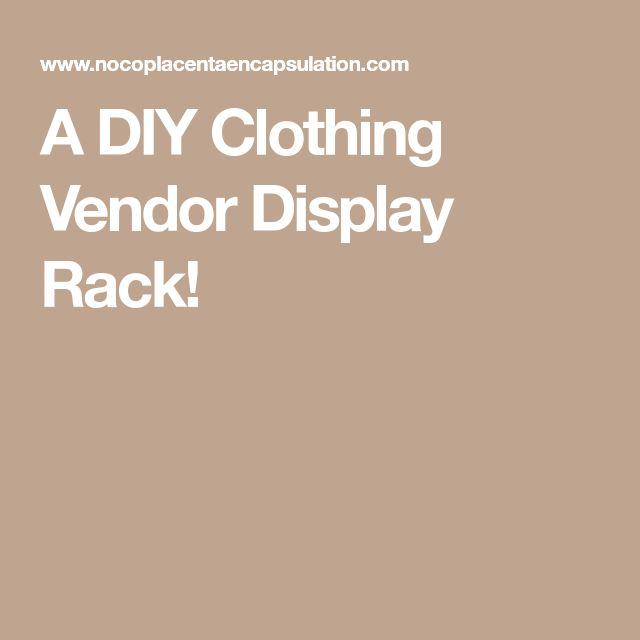 A DIY Clothing Vendor Display Rack!