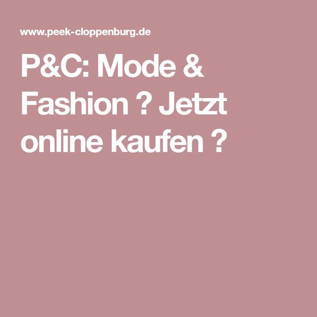P&C: Mode & Fashion ✓ Jetzt online kaufen ✓