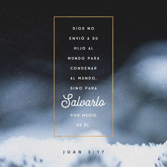 """""""Porque no envió #Dios a su #Hijo al #mundo para condenar al mundo, sino para que el mundo sea #salvo por él."""" #S.Juan 3:17 RVR1960 http://bible.com/149/jhn.3.17.rvr1960"""