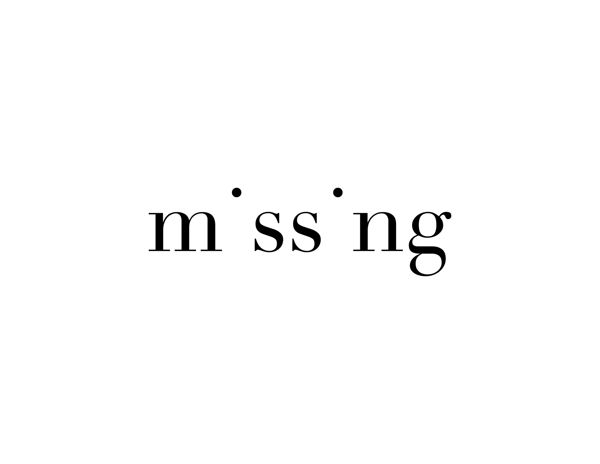 "The meaning of the word ""missing"" is portrayed frm the absences of stem of the letter ""i"". By leaving the titles, it portrays that a part of the letter has been removed, reinforcing the meaning of ""missing""."