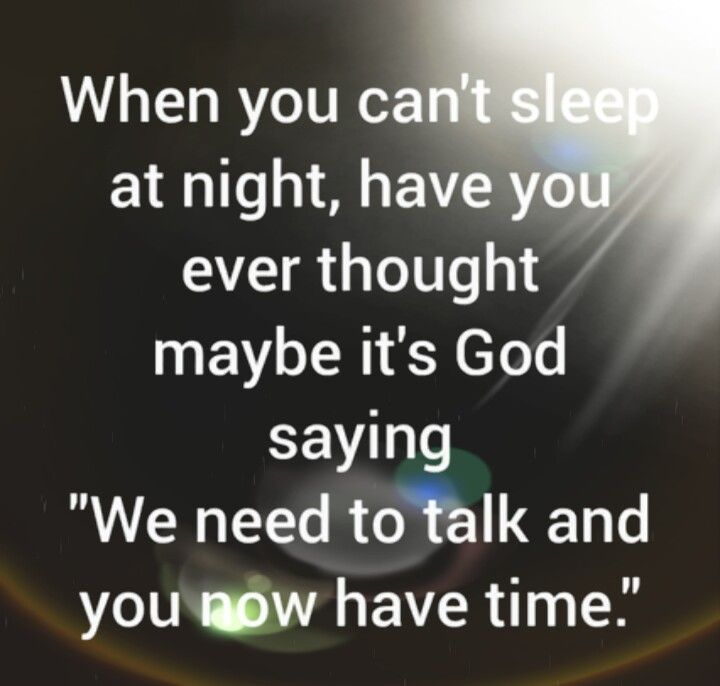 Maybe God Wants To Talk When You Can T Sleep When You Cant