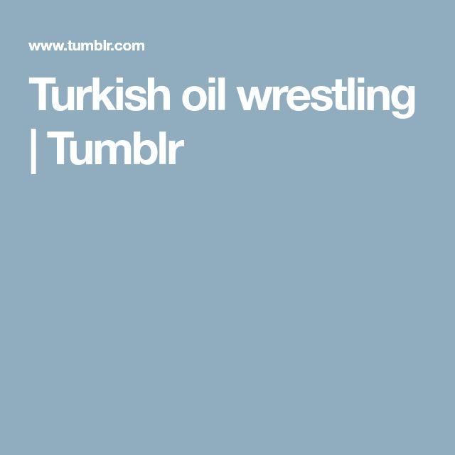 Turkish oil wrestling | Tumblr