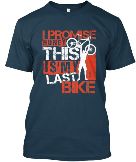 I promise honey this is my last bike