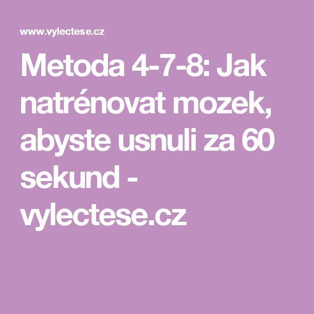 Metoda 4-7-8: Jak natrénovat mozek, abyste usnuli za 60 sekund - vylectese.cz
