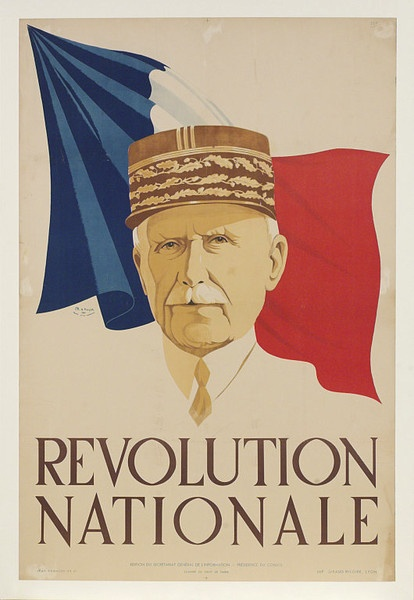 Révolution Nationale. Marshal Philippe Pétain, the conservative leader of Vichy France, sits incongruously against the revolutionary symbol of the tricolour, 1940.