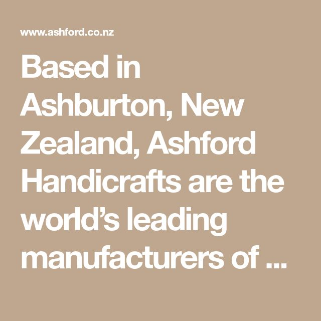 Based In Ashburton New Zealand Ashford Handicrafts Are The World S