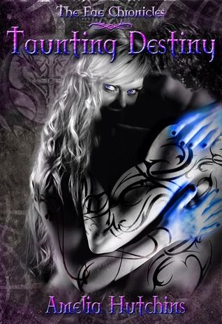 Taunting Destiny (The Fae Chronicles #2) by Amelia Hutchins - A FANTASTIC follow-up to Fighting Destiny, dying for book #3 Escaping Destiny!  Please keep in mind these are books for ADULTS!