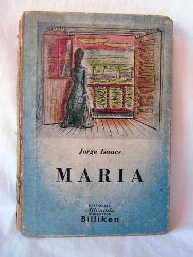 Maria, Jorge Isaacs. Reminds me a bit of Romeo and Juliet but more sincere and poignant and realistic. And also in Spanish.