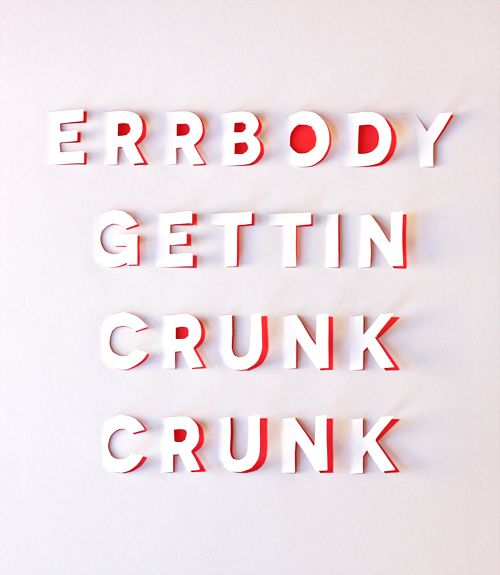 "i. want. this ""ERRBODY GETTIN CRUNK CRUNK"" poster! 