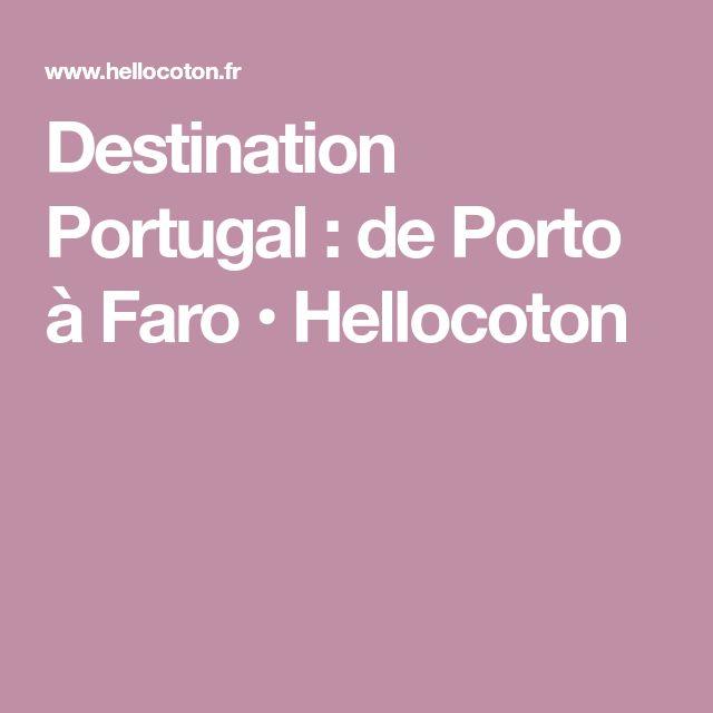 Destination Portugal : de Porto à Faro • Hellocoton